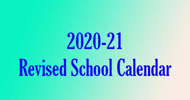Revised 2020-21 School Calendar